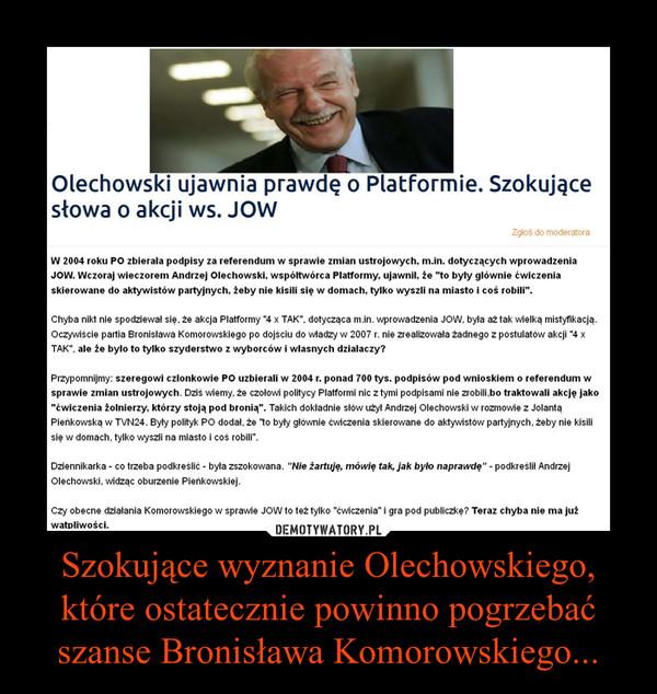 Szokujące wyznanie Olechowskiego, które ostatecznie powinno pogrzebać szanse Bronisława Komorowskiego... –
