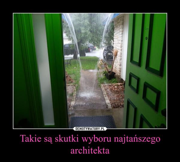 Takie są skutki wyboru najtańszego architekta –