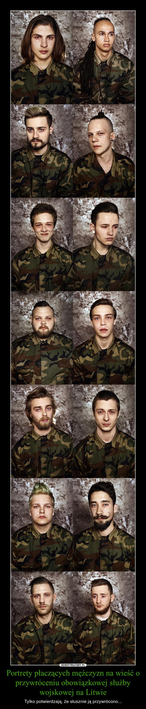 Portrety płaczących mężczyzn na wieść o przywróceniu obowiązkowej służby wojskowej na Litwie – Tylko potwierdzają, że słusznie ją przywrócono...