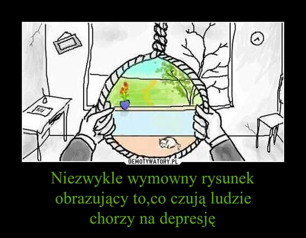 Niezwykle wymowny rysunekobrazujący to,co czują ludziechorzy na depresję –