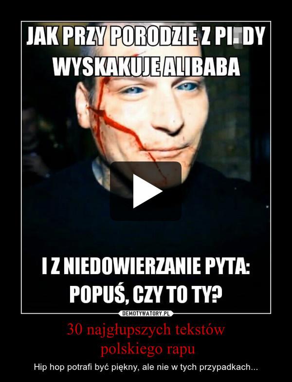 30 Najgłupszych Tekstów Polskiego Rapu Demotywatorypl