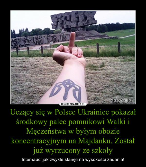 Uczący się w Polsce Ukrainiec pokazał środkowy palec pomnikowi Walki i Męczeństwa w byłym obozie koncentracyjnym na Majdanku. Został już wyrzucony ze szkoły – Internauci jak zwykle stanęli na wysokości zadania!
