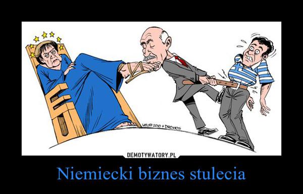 Niemiecki biznes stulecia –