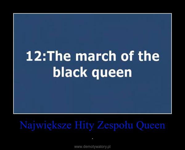 Największe Hity Zespołu Queen – .