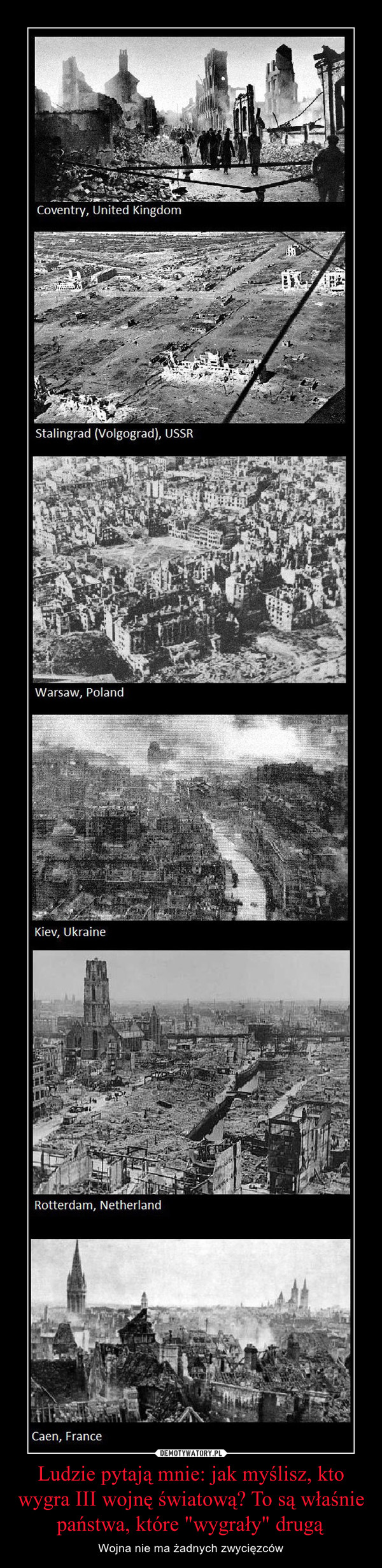 """Ludzie pytają mnie: jak myślisz, kto wygra III wojnę światową? To są właśnie państwa, które """"wygrały"""" drugą – Wojna nie ma żadnych zwycięzców"""