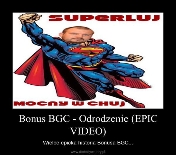 Bonus BGC - Odrodzenie (EPIC VIDEO) – Wielce epicka historia Bonusa BGC...