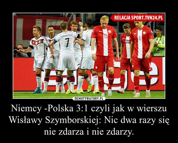 Niemcy Polska 31 Czyli Jak W Wierszu Wisławy Szymborskiej
