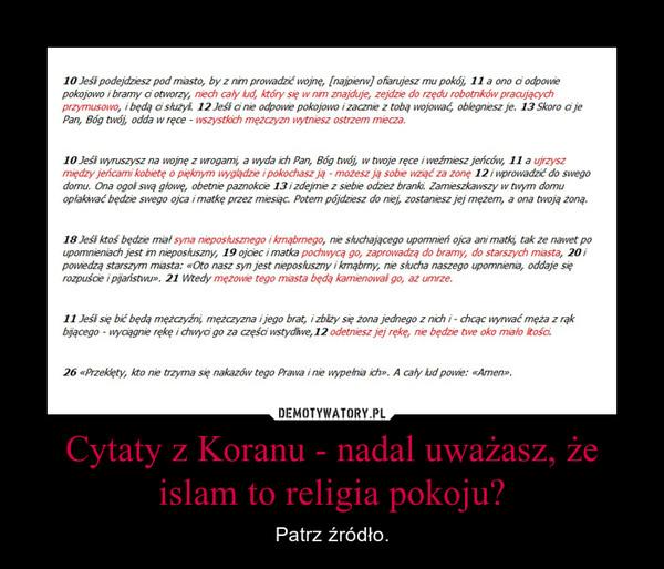 Cytaty Z Koranu Nadal Uważasz że Islam To Religia Pokoju