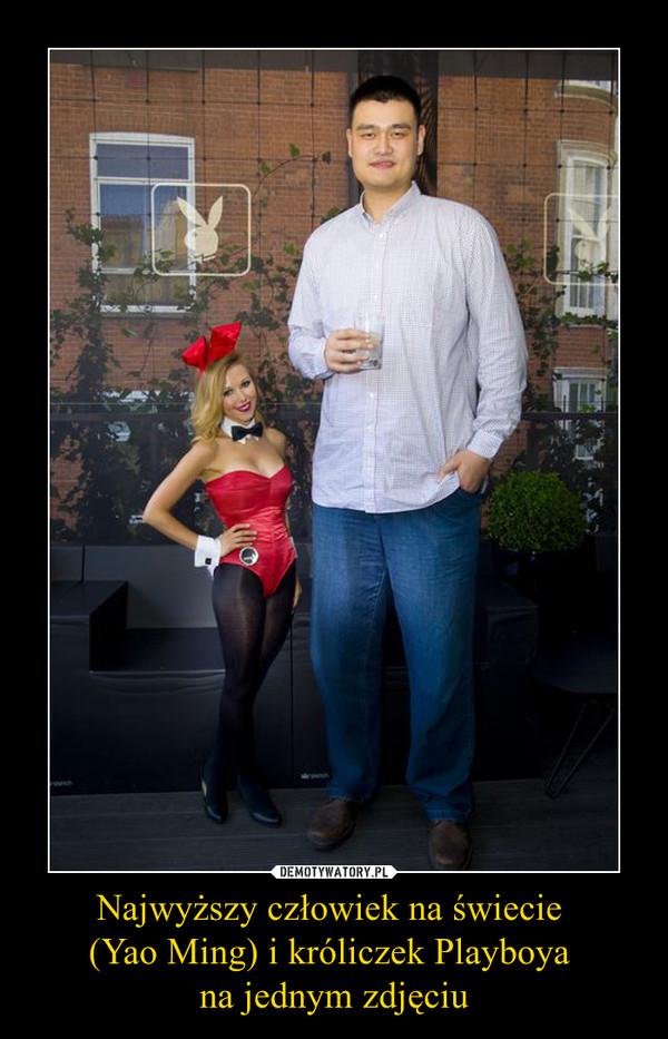 Najwyższy Człowiek Na świecie Yao Ming I Króliczek Playboya Na