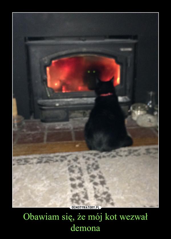 Obawiam się, że mój kot wezwał demona –