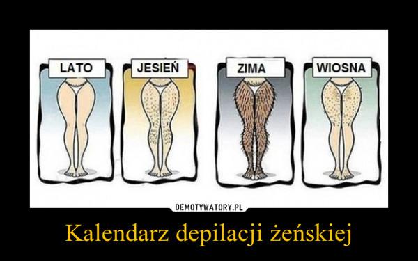 Kalendarz depilacji żeńskiej –