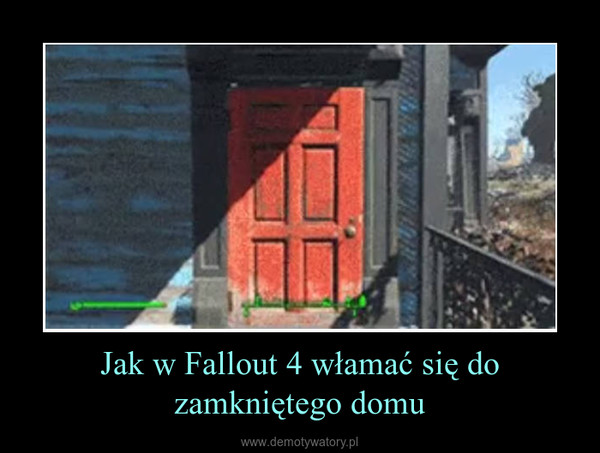 Jak w Fallout 4 włamać się do zamkniętego domu –