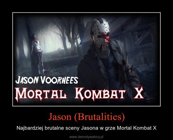 Jason (Brutalities) – Najbardziej brutalne sceny Jasona w grze Mortal Kombat X