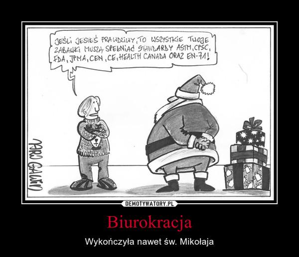 Biurokracja – Wykończyła nawet św. Mikołaja