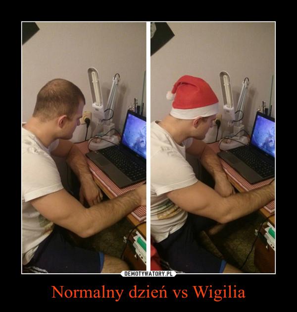 Normalny dzień vs Wigilia –