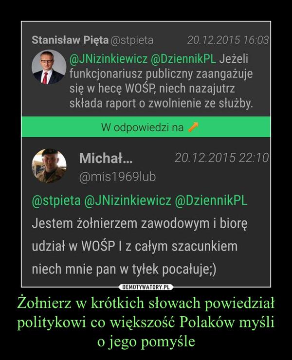 Żołnierz w krótkich słowach powiedział politykowi co większość Polaków myśli o jego pomyśle –