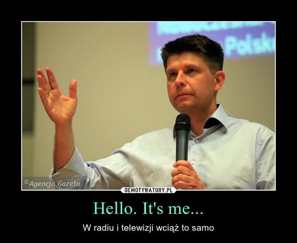 Hello. It's me... – W radiu i telewizji wciąż to samo