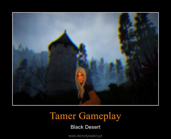 Tamer Gameplay – Black Desert