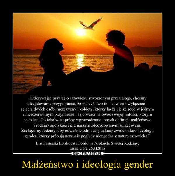 Małżeństwo i ideologia gender –