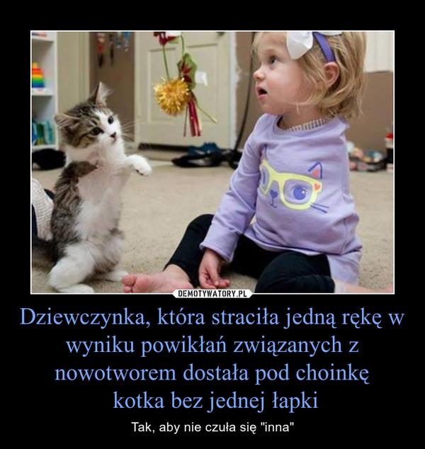 """Dziewczynka, która straciła jedną rękę w wyniku powikłań związanych z nowotworem dostała pod choinkę kotka bez jednej łapki – Tak, aby nie czuła się """"inna"""""""