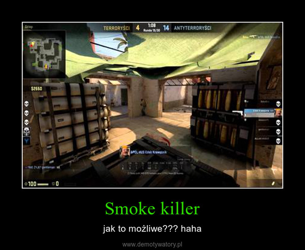Smoke killer – jak to możliwe??? haha