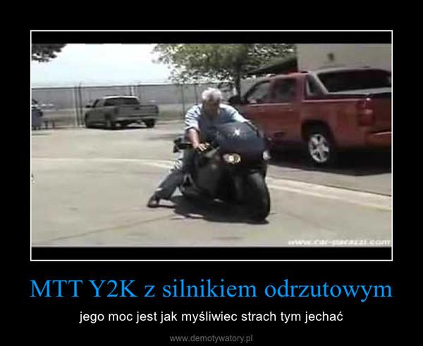 MTT Y2K z silnikiem odrzutowym – jego moc jest jak myśliwiec strach tym jechać