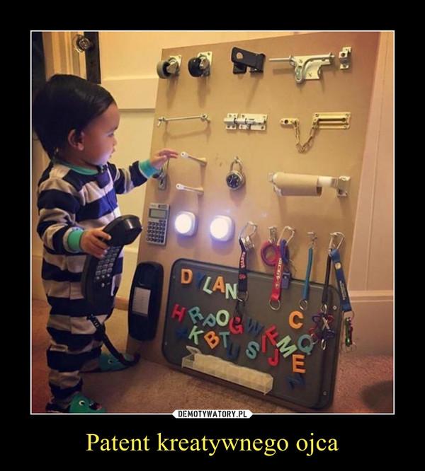 Patent kreatywnego ojca –