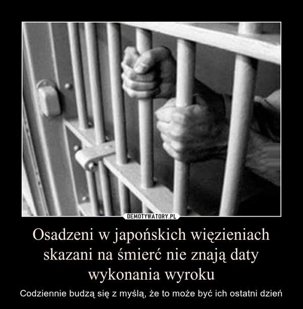 Osadzeni w japońskich więzieniach skazani na śmierć nie znają daty wykonania wyroku – Codziennie budzą się z myślą, że to może być ich ostatni dzień