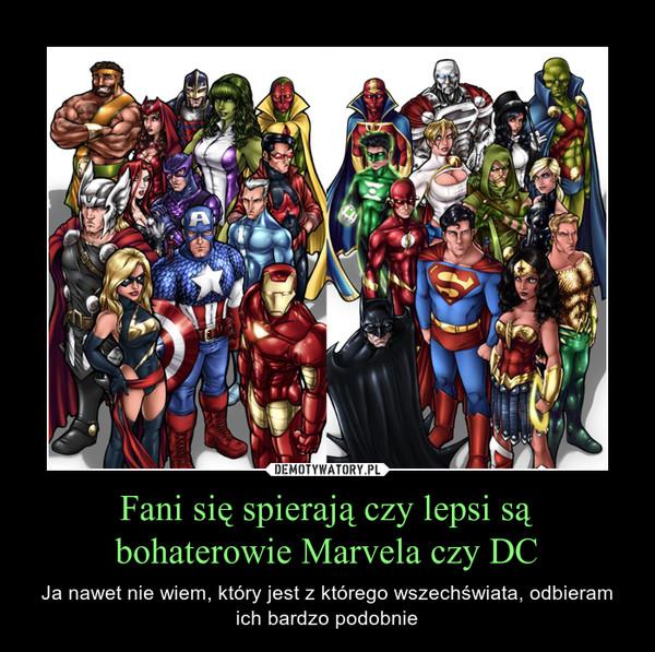 Fani się spierają czy lepsi są bohaterowie Marvela czy DC – Ja nawet nie wiem, który jest z którego wszechświata, odbieram ich bardzo podobnie