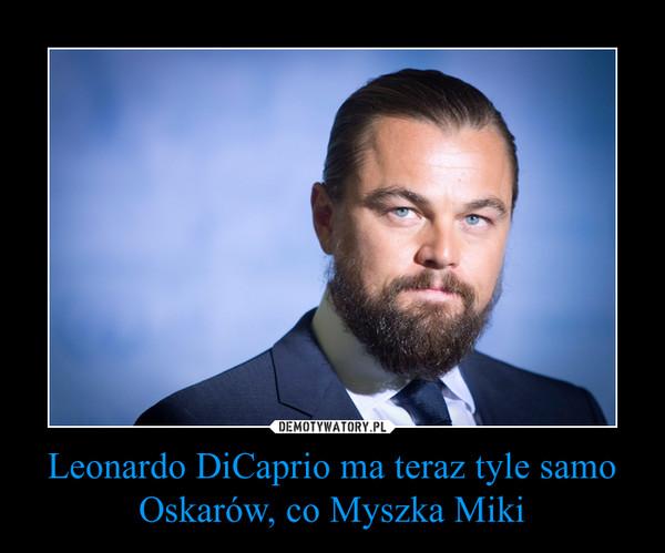 Leonardo DiCaprio ma teraz tyle samo Oskarów, co Myszka Miki –