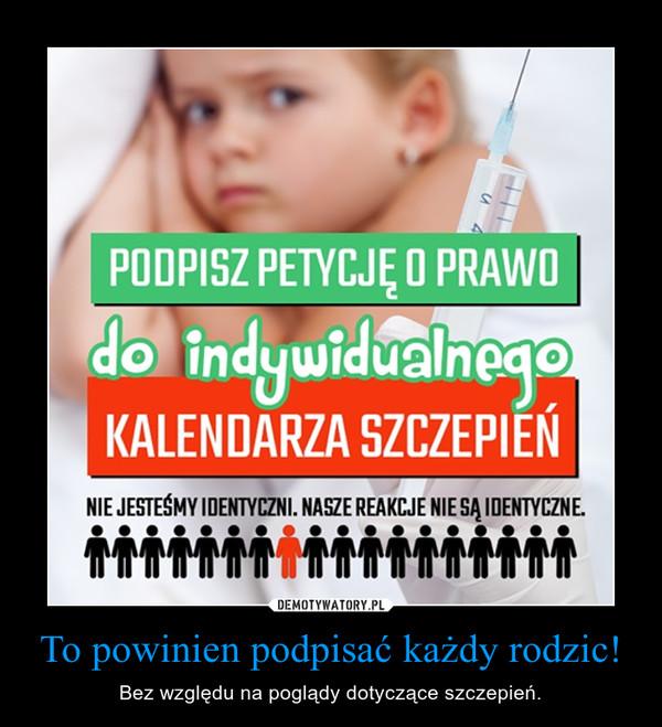To powinien podpisać każdy rodzic! – Bez względu na poglądy dotyczące szczepień.