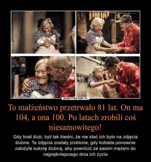 To małżeństwo przetrwało 81 lat. On ma 104, a ona 100. Po latach zrobili coś niesamowitego! – Gdy brali ślub, byli tak biedni, że nie stać ich było na zdjęcia ślubne. Te zdjęcia zostały zrobione, gdy kobieta ponownie założyła suknię ślubną, aby powrócić ze swoim mężem do najpiękniejszego dnia ich życia