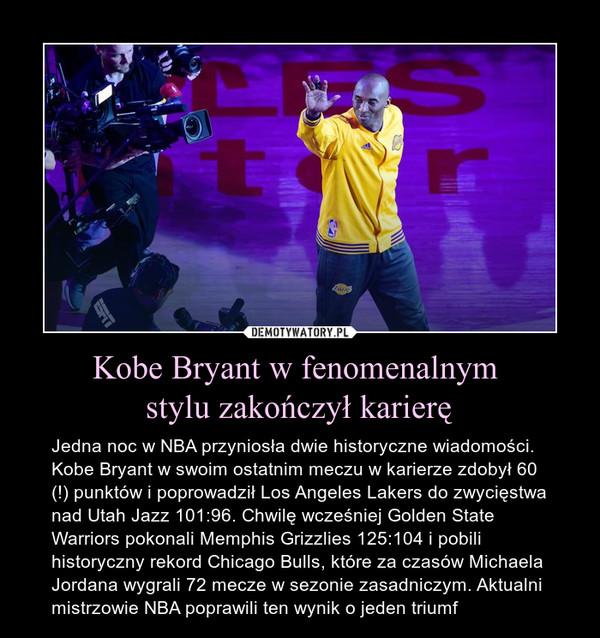 Kobe Bryant w fenomenalnym stylu zakończył karierę – Jedna noc w NBA przyniosła dwie historyczne wiadomości. Kobe Bryant w swoim ostatnim meczu w karierze zdobył 60 (!) punktów i poprowadził Los Angeles Lakers do zwycięstwa nad Utah Jazz 101:96. Chwilę wcześniej Golden State Warriors pokonali Memphis Grizzlies 125:104 i pobili historyczny rekord Chicago Bulls, które za czasów Michaela Jordana wygrali 72 mecze w sezonie zasadniczym. Aktualni mistrzowie NBA poprawili ten wynik o jeden triumf