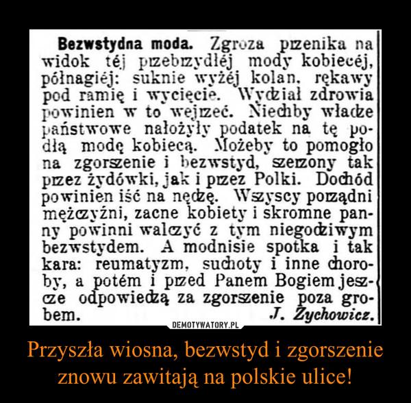 Przyszła wiosna, bezwstyd i zgorszenie znowu zawitają na polskie ulice! –