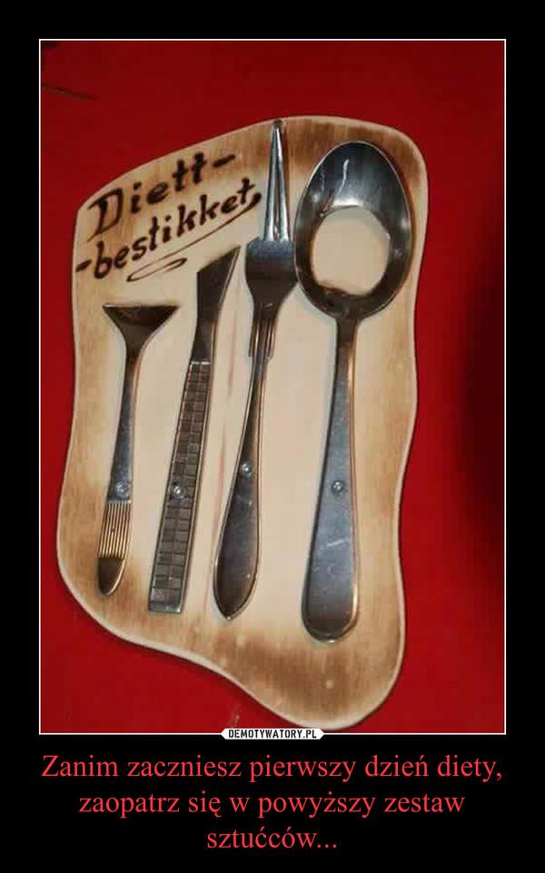 Zanim zaczniesz pierwszy dzień diety, zaopatrz się w powyższy zestaw sztućców... –