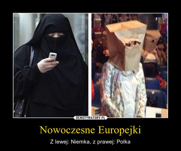 Nowoczesne Europejki – Z lewej: Niemka, z prawej: Polka