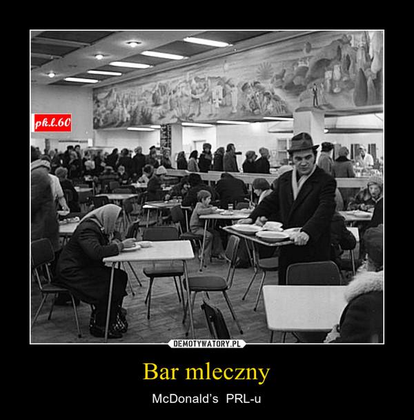 Bar mleczny – McDonald's  PRL-u