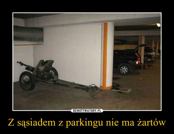 Z sąsiadem z parkingu nie ma żartów –