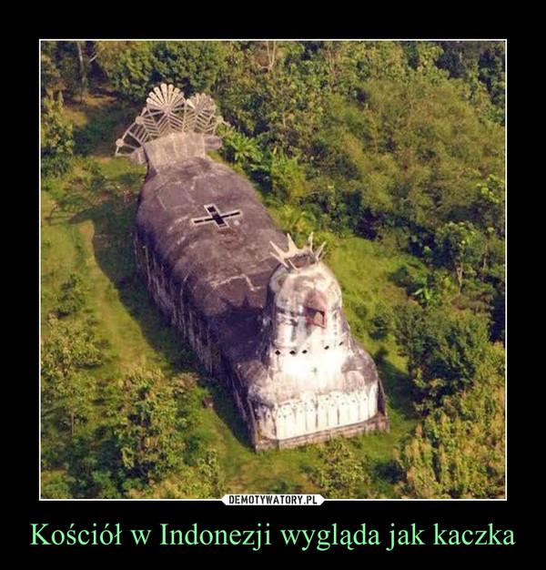 Kościół w Indonezji wygląda jak kaczka –