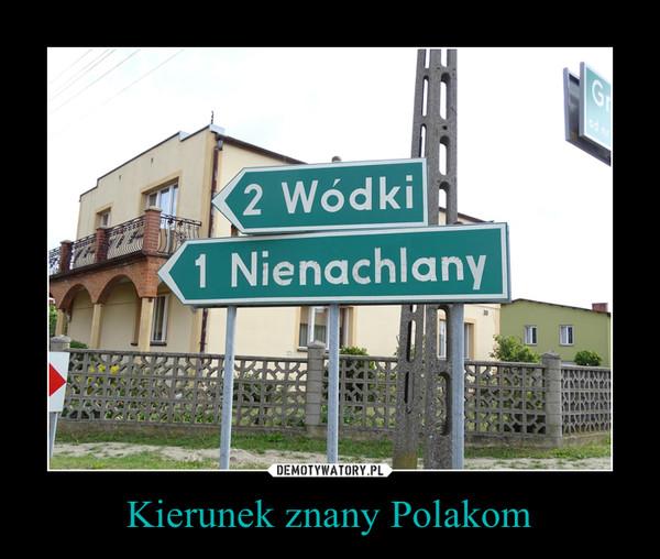 Kierunek znany Polakom –