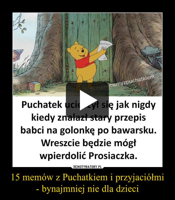 15 memów z Puchatkiem i przyjaciółmi - bynajmniej nie dla dzieci –