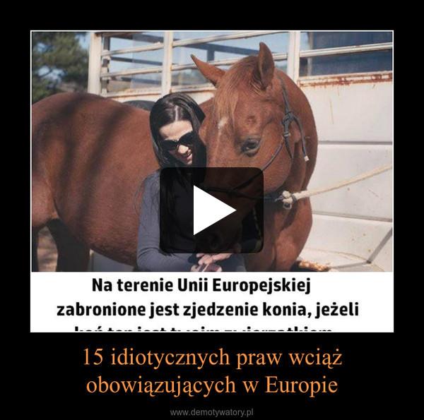 15 idiotycznych praw wciąż obowiązujących w Europie –