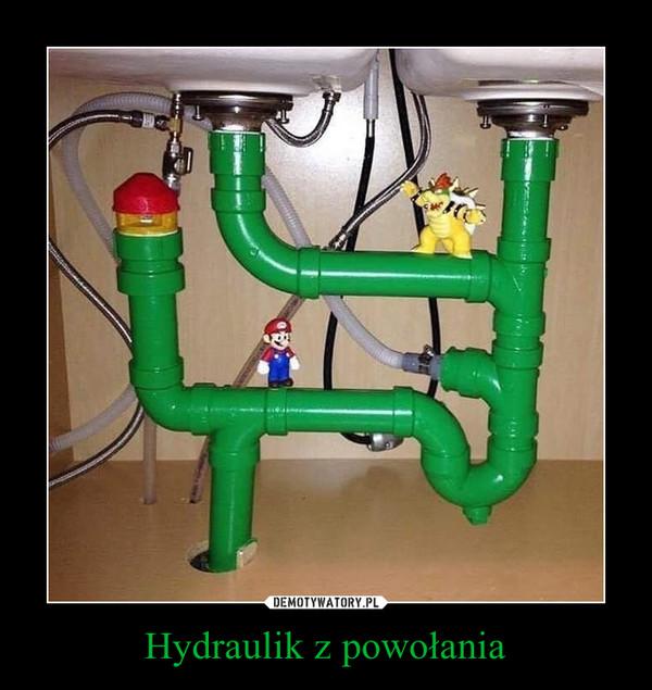 Hydraulik z powołania –