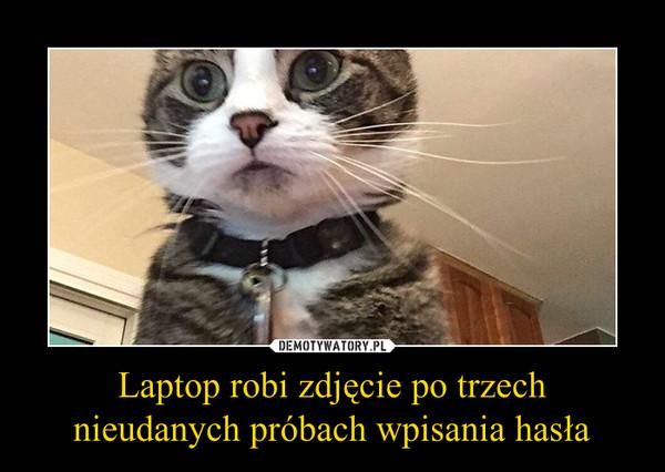 Laptop robi zdjęcie po trzech nieudanych próbach wpisania hasła –