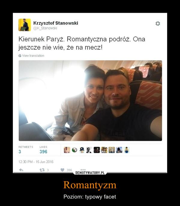 Romantyzm – Poziom: typowy facet