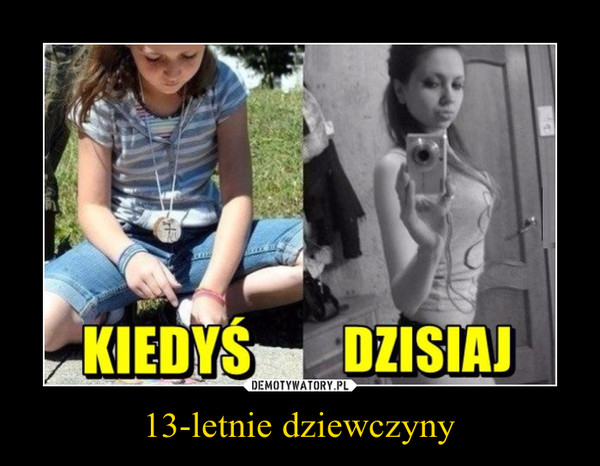 13-letnie dziewczyny –