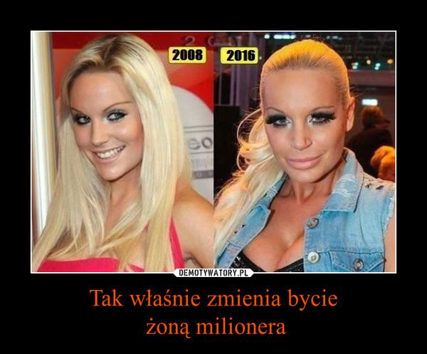 Tak właśnie zmienia bycie żoną milionera –