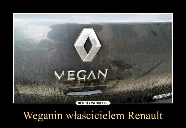 Weganin właścicielem Renault –