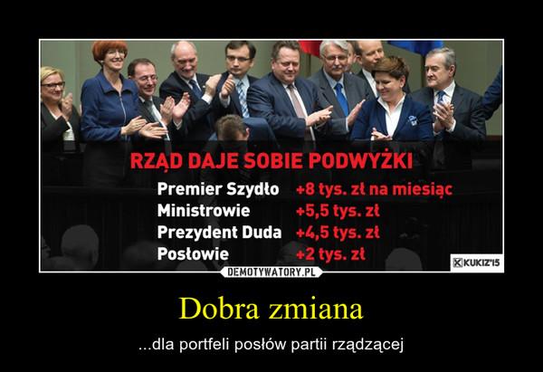 Dobra zmiana – ...dla portfeli posłów partii rządzącej