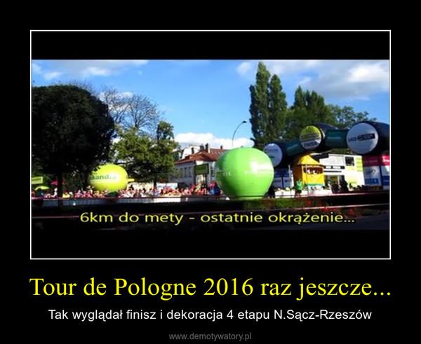 Tour de Pologne 2016 raz jeszcze... – Tak wyglądał finisz i dekoracja 4 etapu N.Sącz-Rzeszów